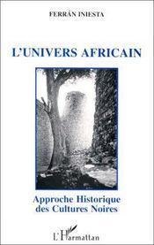 L'univers africain ; approche historique des cultures noires - Intérieur - Format classique