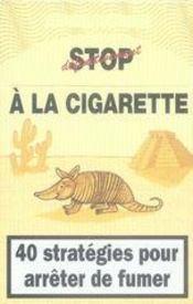 Définitivement stop à la cigarette ; 40 stratégies pour arrêter de fumer ; coffret - Intérieur - Format classique