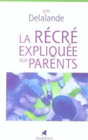 Recre Expliquee Aux Parents (La) - Couverture - Format classique