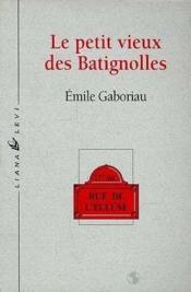 Petit Vieux Des Batignolles, Le - Couverture - Format classique