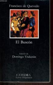 El Buscón. La vida del Buscón llamado Don Pablos - Couverture - Format classique