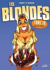 Les blondes T.10 ; ça se fête ! - Couverture - Format classique