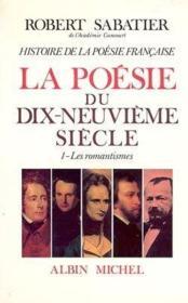 La poésie du dix-neuvième siècle t.1 ; les romantismes - Couverture - Format classique