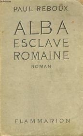 Alba Esclave Romaine. - Couverture - Format classique