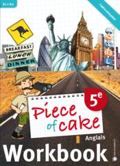 Piece Of Cake ; Anglais ; 5ème ; A1/A2 ; Workbook - Couverture - Format classique