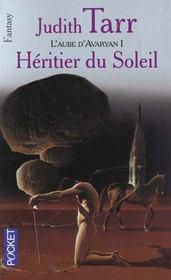 L'Aube D'Avaryan T.1 ; L'Heritier Du Soleil - Intérieur - Format classique
