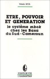 Être, pouvoir et génération ; le système mbok chez les Basa du Sud-Cameroun - Couverture - Format classique