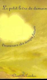 Le petit livre de demain - promesses des temps futurs - Couverture - Format classique