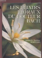 Les élixirs floraux du docteur Bach - Couverture - Format classique