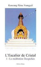 Escalier De Cristal 1 - La Meditation Dzogtchen - Couverture - Format classique