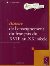 Histoire de l'enseignement du français du XVII au XX siècle - Couverture - Format classique