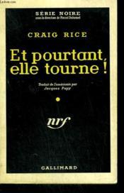 Et Pourtant, Elle Tourne ! ( Innocent Bystander ). Collection : Serie Noire N° 533 - Couverture - Format classique