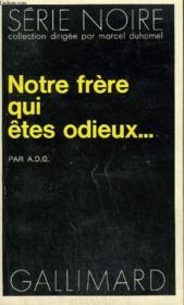 Collection : Serie Noire N° 1662 Notre Frere Qui Etes Odieux ... - Couverture - Format classique