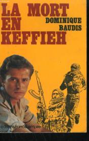 La Mort En Keffieh. - Couverture - Format classique