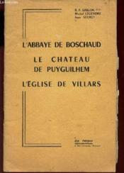 L'Abbaye De Boschaud - Le Chateau De Puyguilhem - L'Eglise De Villars - Couverture - Format classique