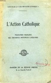 L'Action Catholique, Traduction Francaise Des Documents Pontificaux (1922-1933) - Couverture - Format classique