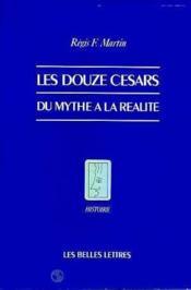 Douze cesars, du mythe a la realite (les) - Couverture - Format classique