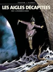 Les aigles décapitées T.7 ; la prisonnière du donjon - Couverture - Format classique