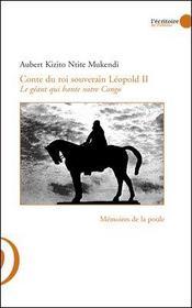 Conte du roi souverain Léopold II ; le géant qui hante notre Congo - Intérieur - Format classique