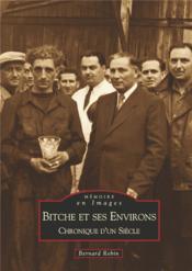 Bitche et ses environs ; chronique d'un siècle - Couverture - Format classique