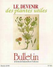 Le devenir des plantes utiles ; actes du colloque les plantes matieres premieres pour l'industrie - Couverture - Format classique