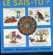 Le Sais-Tu ? - Quizz 2 : Des Questions Pour S'Amuser - Couverture - Format classique