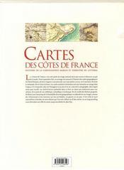 Cartes des côtes de France ; histoire de la cartographie marine et terrestre du littoral - 4ème de couverture - Format classique