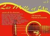 Les mille et un succès de la chanson t.2 ; 135 succès, paroles et accords - Couverture - Format classique