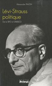 Lévi-Strauss politique ; de la SFIO à l'UNESCO - Couverture - Format classique