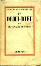 Le Demi Dieu Ou Le Voyage De Grece. - Couverture - Format classique
