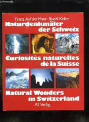 Curiosites Naturelles De La Suisse. Naturdenkmaler Der Schweiz, Natural Wonders In Switzerland. - Couverture - Format classique