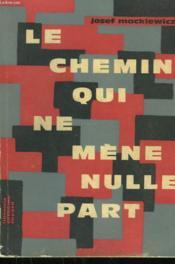 Le Chemin Qui Ne Mene Nulle Part. - Couverture - Format classique