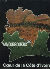 Yamoussoukro. Coeur De La Cote D Ivoire. - Couverture - Format classique