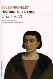 Histoire de France t.4 ; Charles VI - Intérieur - Format classique