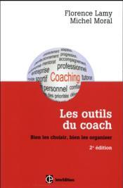 Les outils du coach ; bien les choisir, bien les organiser (2e édition) - Couverture - Format classique