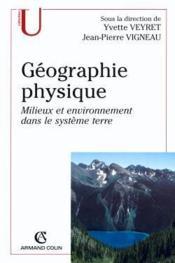 Geographie physique - milieux et environnement dans le systeme terre - Couverture - Format classique