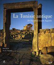 La Tunisie antique ; de Hannibal à Saint Augustin - Intérieur - Format classique