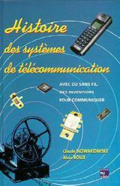 Histoire des systemes de telecommunication - Couverture - Format classique