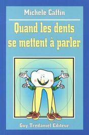 Quand les dents se mettent a parler - Intérieur - Format classique
