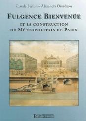 Fulgence Bienvenüe et la construction du métropolitain de Paris - Couverture - Format classique
