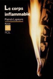 Le corps inflammable - Couverture - Format classique
