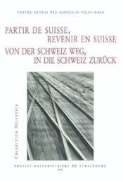 Partir De Suisse, Revenir En Suisse. Von Der Schweiz Weg, In Die Schweiz Zuruck - Couverture - Format classique