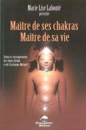 Maitre de ses chakras. maitre de sa vie - Intérieur - Format classique