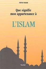 Que Signifie Mon Appartenance A L'Islam? - Intérieur - Format classique