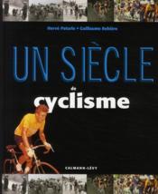 Un siècle de cyclisme (édition 2008) - Couverture - Format classique