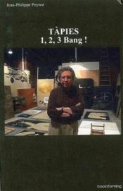 Tapies. 1, 2, 3 bang - Couverture - Format classique