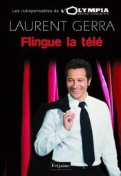 Laurent Gerra flingue la télé - Couverture - Format classique