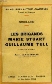 Les Brigands, Marie Stuart, Guillaume Tell. - Couverture - Format classique