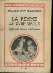 LA FEMME AU XVIIIe SIECLE. LA SOCIETE, L'AMOUR ET LE MARIAGE. COLLECTION : TOUTE L'HISTOIRE N° 6 - Couverture - Format classique