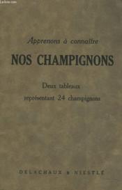 Apprenons A Connaitre Les Champignons. Deux Tableaux Representant 24 Champignons - Couverture - Format classique